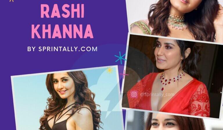 Raashi Khanna: Biography and Lifestyle